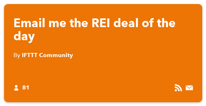 IFTTT Recipe: Email me the REI deal of the day.