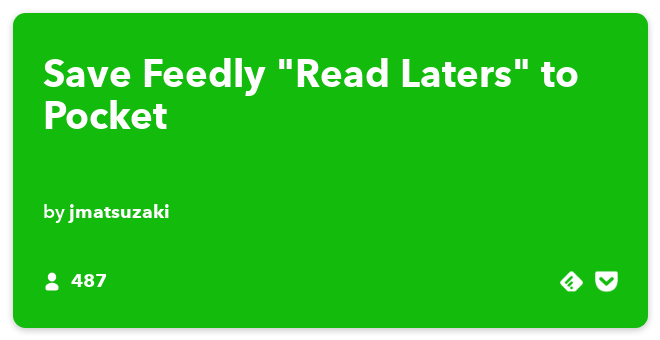IFTTT Recipe: Save Feedly 'Read Laters' to Pocket connects feedly to pocket