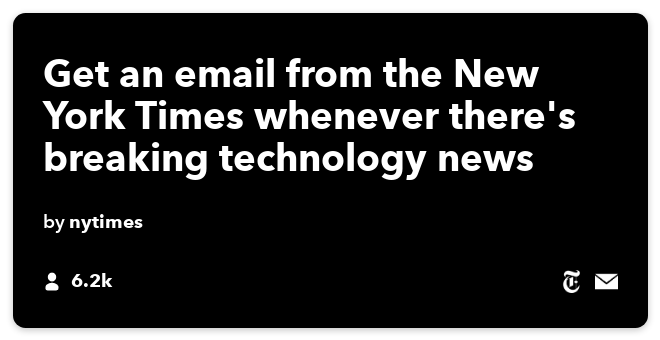 IFTTT Recipe: Receive an email when a NYT Technology article becomes popular connects the-new-york-times to email