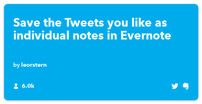 IFTTT Recipe: Save your liked (favorited) tweets to Evernote connects twitter to evernote