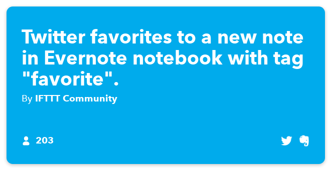 IFTTT Recipe: Twitter favorites to a new note in Evernote notebook with tag 'favorite'. connects twitter to evernote