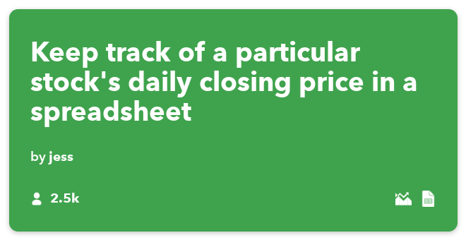 IFTTT Recipe: Keep track of a particular stock's daily closing price in a spreadsheet connects stocks to google-drive