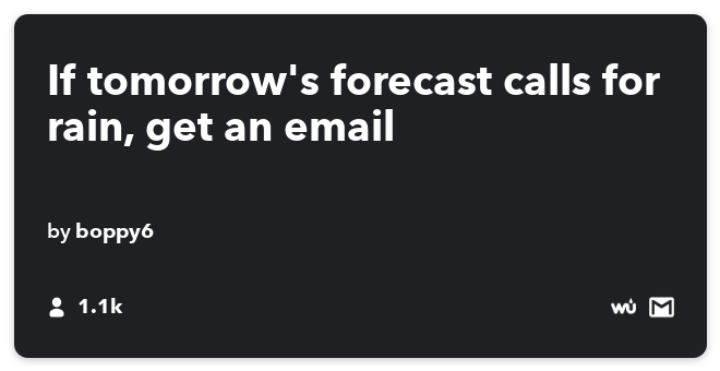 IFTTT Recipe: If it's going to rain tomorrow, send me an email! #weather #gmail connects weather to gmail