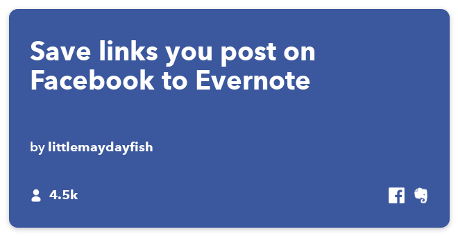 IFTTT Recipe: Save the links you post on Facebook to an Evernote notebook connects facebook to evernote
