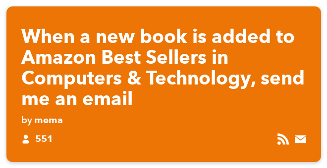 IFTTT Recipe: When a new book is added to Amazon Best Sellers in Computers & Technology, send me an email connects feed to email