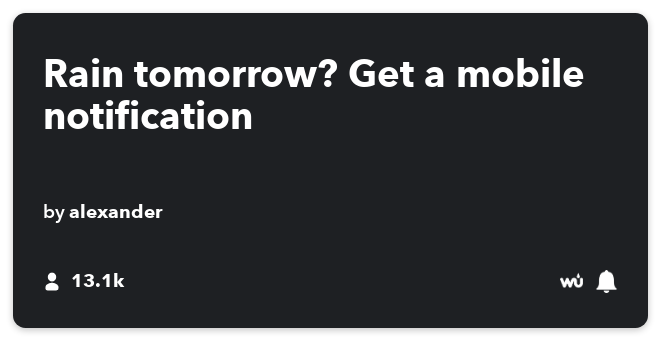 IFTTT Recipe: Rain tomorrow? Get an IF Notification connects weather to if-notifications