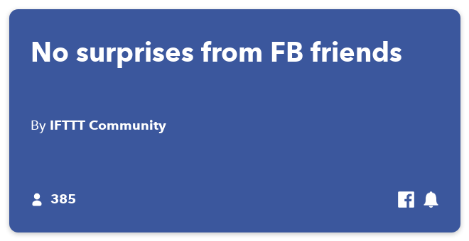 IFTTT Recipe: No surprises from FB friends connects facebook to if-notifications