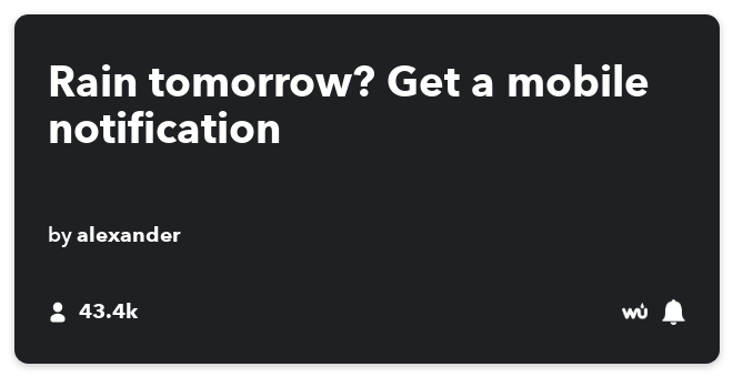 IFTTT Recipe: Rain tomorrow? Get a notification connects weather to if-notifications