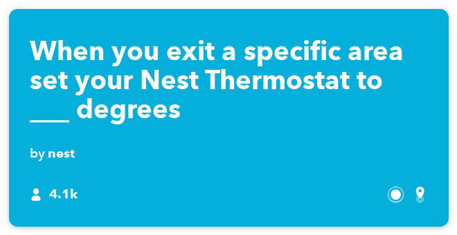 IFTTT Recipe: When you exit a specific area set your Nest Thermostat to ___ degrees connects ios-location to nest-thermostat