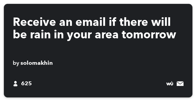 IFTTT Recipe: Receive an email if there will be rain in your area tomorrow connects weather to email