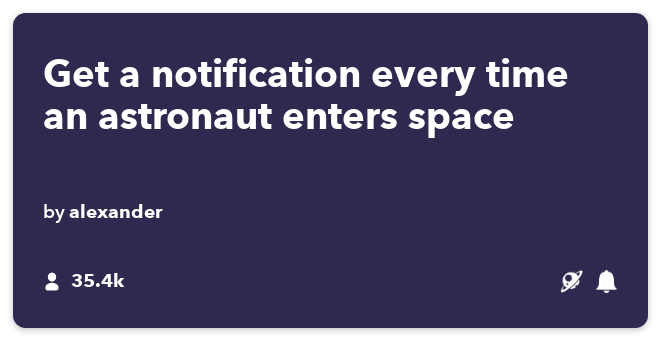 IFTTT Recipe: Did an astronaut enter space? Get a notification! connects space to if-notifications