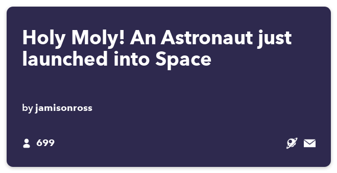 IFTTT Recipe: Holy Moly! An Astronaut just launched into Space connects space to email