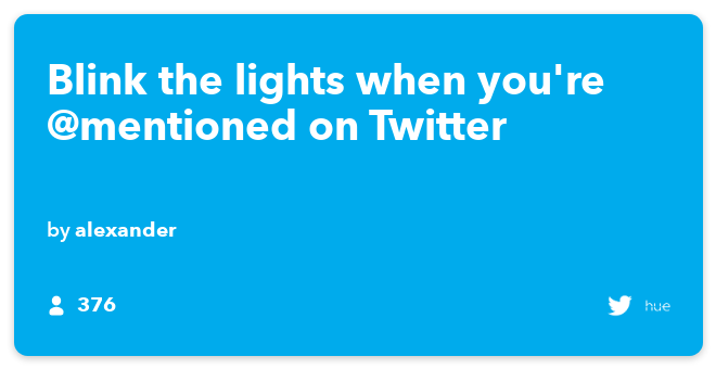IFTTT Recipe: Blink the lights when you're @mentioned on Twitter connects twitter to philips-hue
