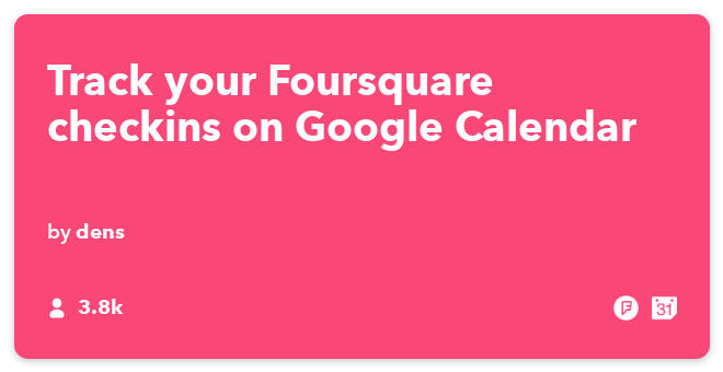 IFTTT Recipe: Add Foursquare checkins to Google Calendar connects foursquare to google-calendar