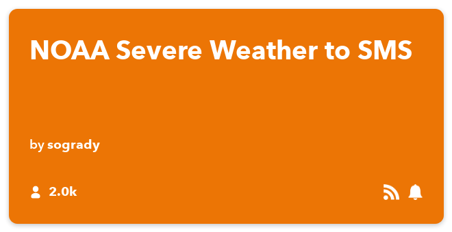 IFTTT Recipe: NOAA Severe Weather to SMS connects feed to sms