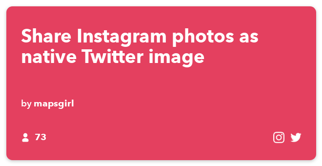 IFTTT Recipe: Share Instagram photos as native Twitter image connects instagram to twitter