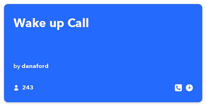 IFTTT Recipe: Wake up Call