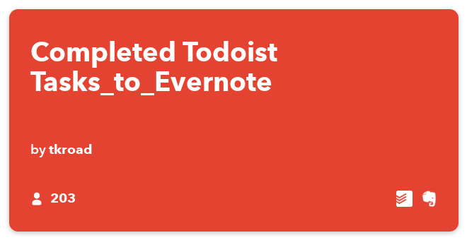 IFTTT Recipe: Completed Todoist Tasks_to_Evernote connects Todoist to evernote