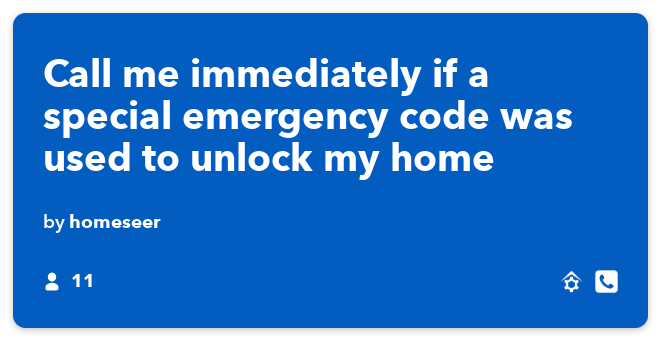 IFTTT Recipe: Call me immediately if a special emergency code was used to unlock my home connects homeseer to phone-call