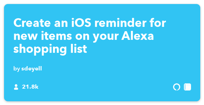 Amazon Echo IFTTT Recipe: When adding something to the Amazon Echo shopping list, it will automatically to iOS Reminders as well. connects Amazon Echo to iOS Reminders