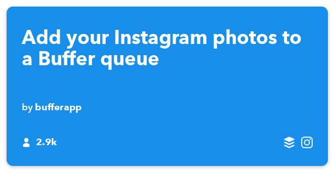 IFTTT Recipe: Add your Instagram photos to a Buffer queue connects instagram to buffer