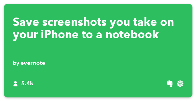 IFTTT Recipe: Save screenshots you take on your iPhone to a notebook connects ios-photos to evernote