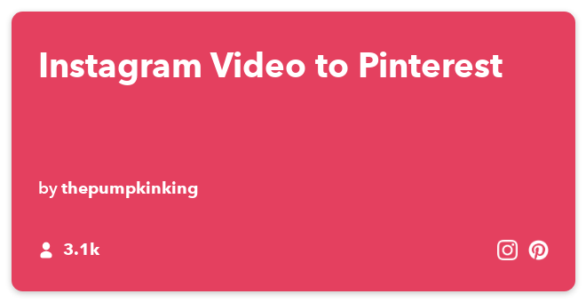 IFTTT Recipe: Instagram Video to Pinterest connects instagram to pinterest