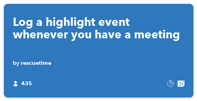 IFTTT Recipe: Log a highlight event whenever you have a meeting