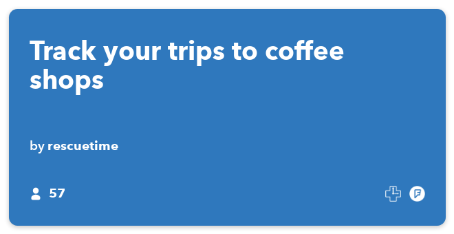 IFTTT Recipe: Track your trips to coffee shops connects foursquare to rescuetime