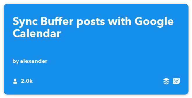 IFTTT Recipe: A Google Calendar view of my Buffer schedule connects buffer to google-calendar