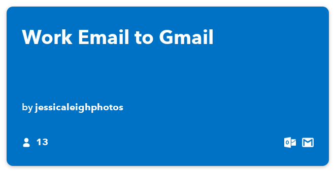 IFTTT Recipe: Work Email to Gmail connects office-365-mail to gmail