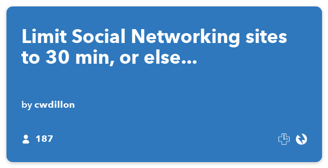 IFTTT Recipe: Limit Social Networking sites to 30 min, or else... connects rescuetime to pavlok