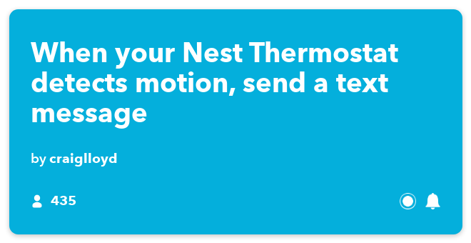 IFTTT Recipe: When your Nest Thermostat detects motion, send a text message connects nest-thermostat to sms