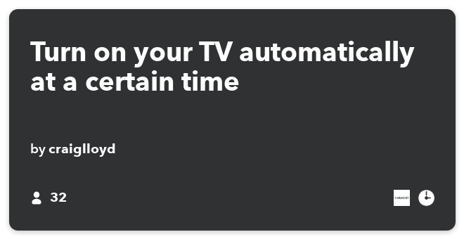 IFTTT Recipe: Turn on your TV automatically at a certain time connects date-time to harmony