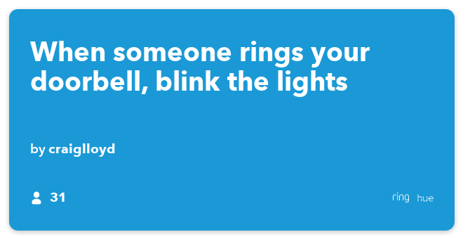 IFTTT Recipe: When someone rings your doorbell, blink the lights connects ring to philips-hue