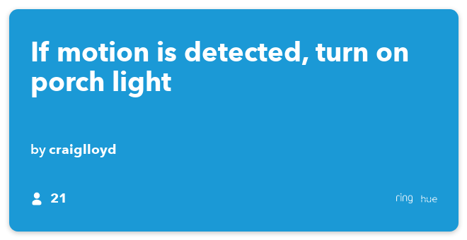 IFTTT Recipe: If motion is detected, turn on porch light connects ring to philips-hue