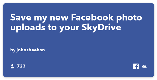IFTTT Recipe: Save my Facebook photo uploads to my SkyDrive connects facebook to onedrive