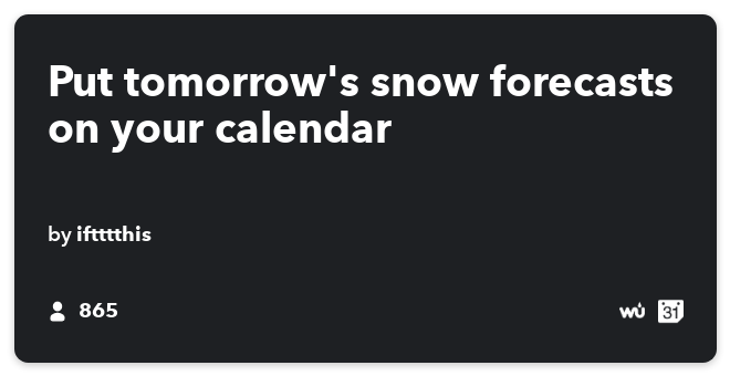 IFTTT Recipe: Put snow forecasts on calendar