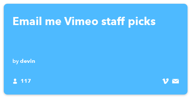IFTTT Recipe: Email me Vimeo staff picks connects vimeo to email
