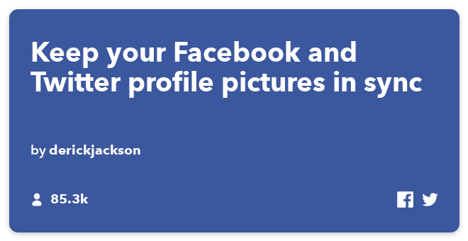 IFTTT Recipe: Automatically keep your Facebook and Twitter profile pictures in sync connects facebook to twitter