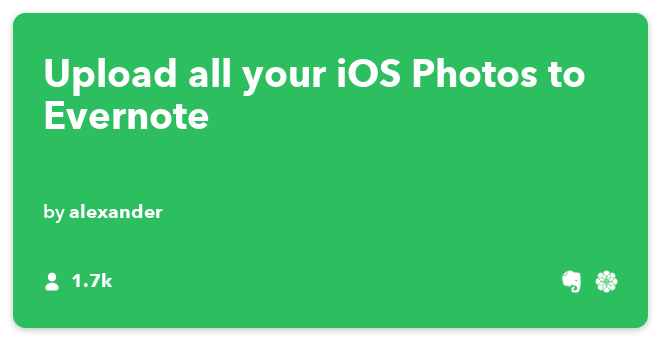 IFTTT Recipe: Upload all your iOS Photos to Evernote connects ios-photos to evernote