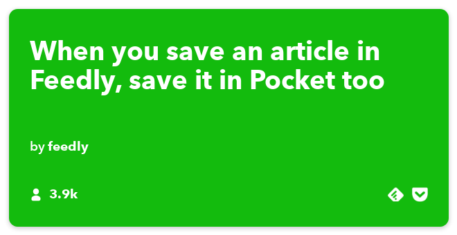 IFTTT Recipe: Articles saved for later in Feedly get saved for later in Pocket too connects feedly to pocket